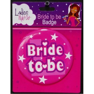"""Ladies Night Out """"Bride To Be"""" Badge"""