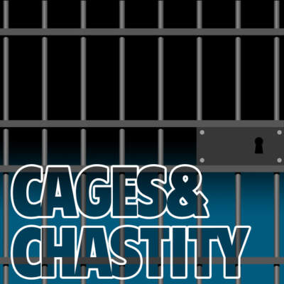 Cages & Chastity