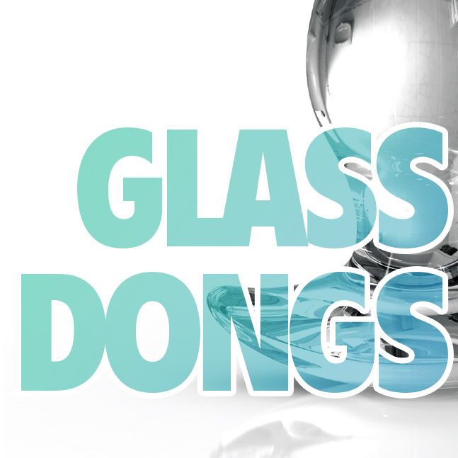 Glass Dongs